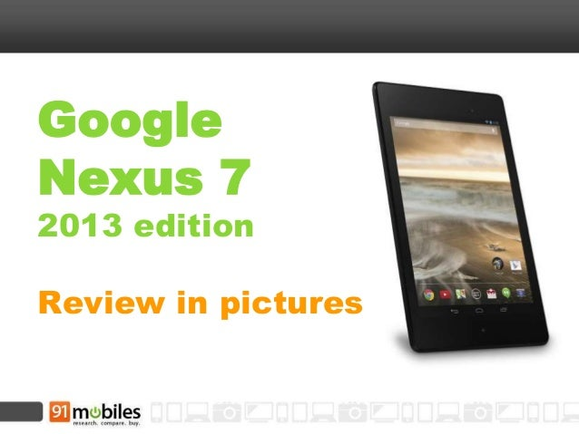 Google Nexus 7  2013 edition Review in pictures