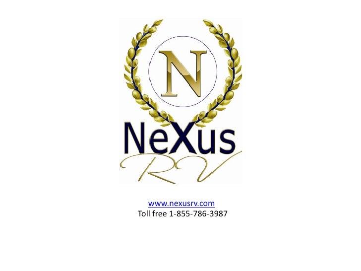 www.nexusrv.comToll free 1-855-786-3987
