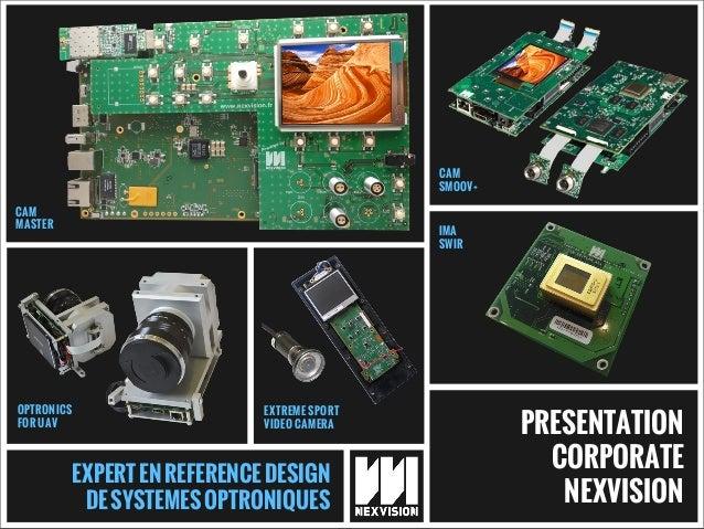 EXPERTENREFERENCEDESIGN DESYSTEMESOPTRONIQUES PRESENTATION CORPORATE NEXVISION OPTRONICS FOR UAV CAM MASTER CAM SMOOV+ IMA...