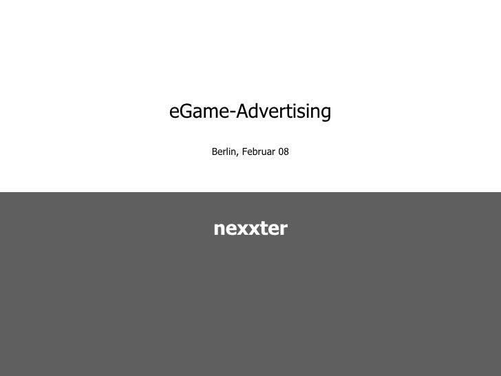 eGame-Advertising Berlin, Februar 08 nexxter