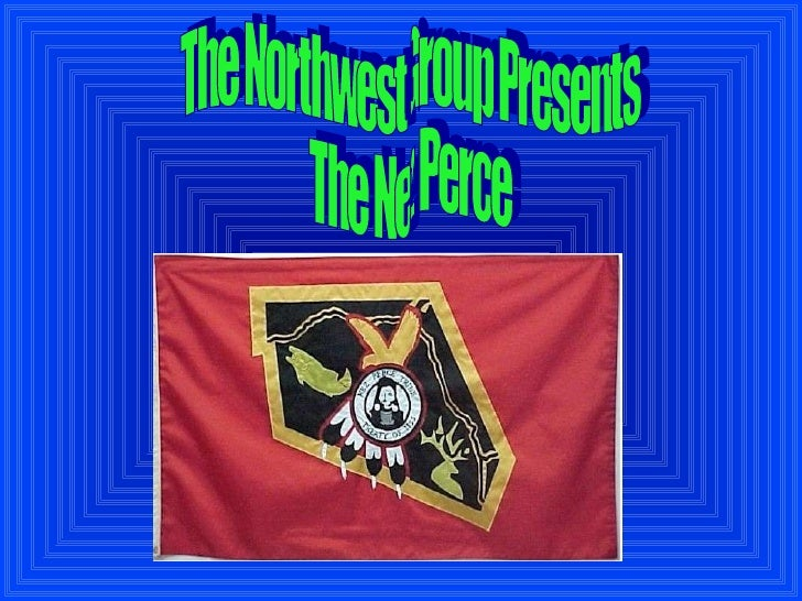 The Northwest Group Presents The Nez Perce