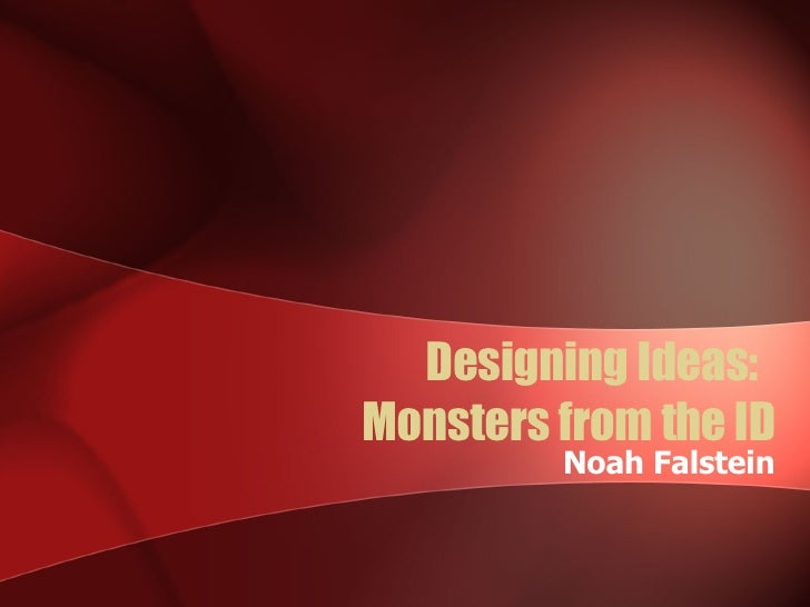Designing Ideas:  Monsters from the ID Noah Falstein