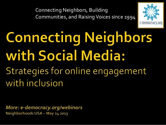 Connecting Neighbors, BuildingCommunities, and RaisingVoices since 1994
