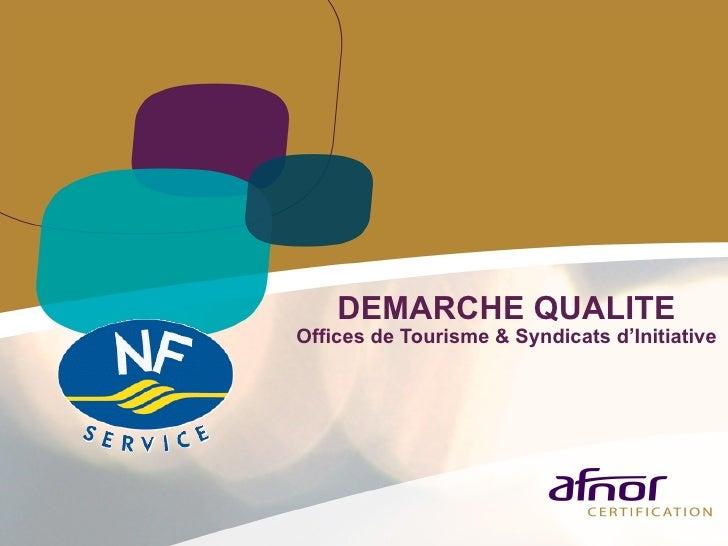 DEMARCHE QUALITE Offices de Tourisme & Syndicats d'Initiative