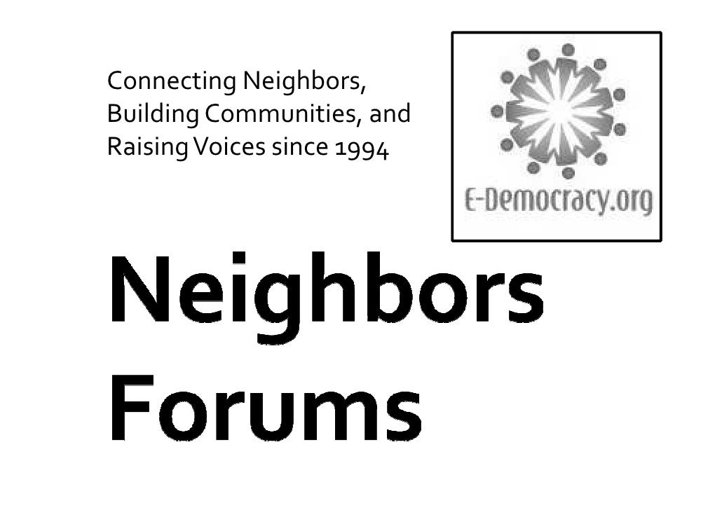 Connecting Neighbors,Building Communities, andRaising Voices since 1994