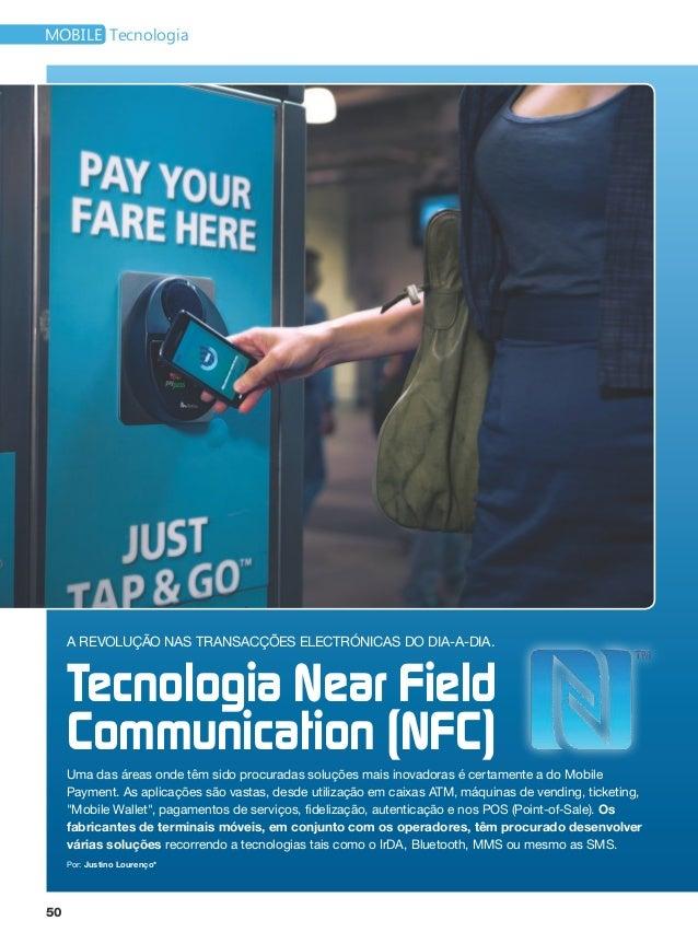 mobile Tecnologia     A revolução nas transacções electrónicas do dia-a-dia.     Tecnologia Near Field     Communication (...