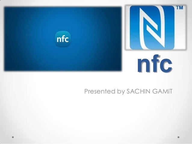 nfc Presented by SACHIN GAMIT