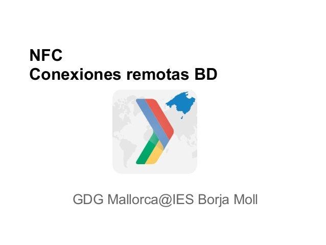 NFCConexiones remotas BD    GDG Mallorca@IES Borja Moll