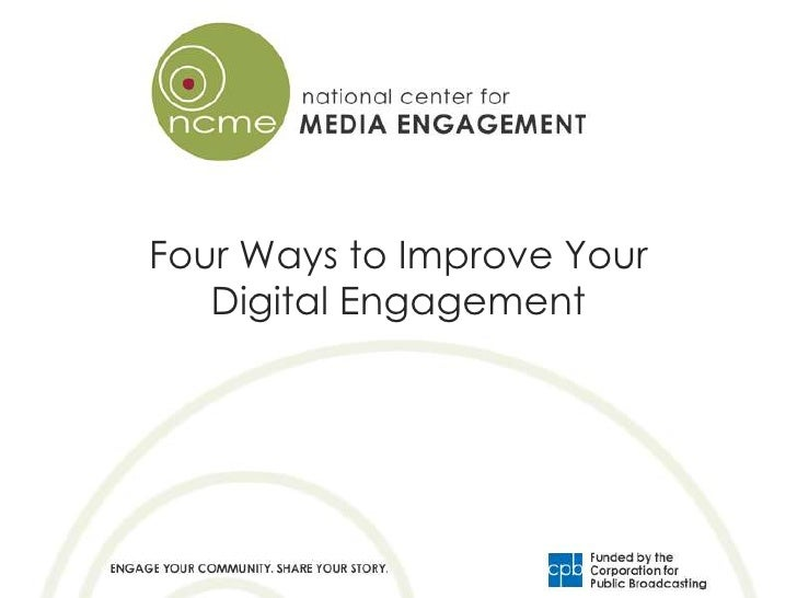 Four Ways to Improve Your   Digital Engagement