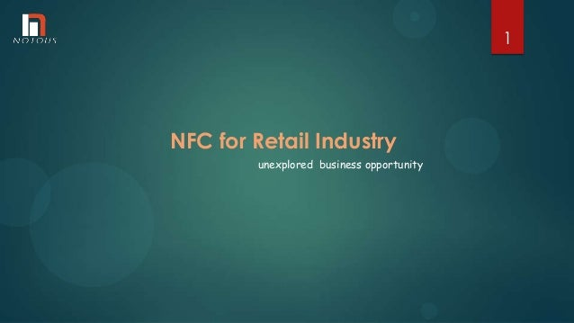 NFC for Retail Industry unexplored business opportunity 1