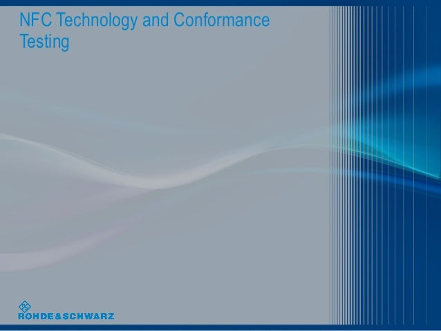 NFC Technology and ConformanceTesting