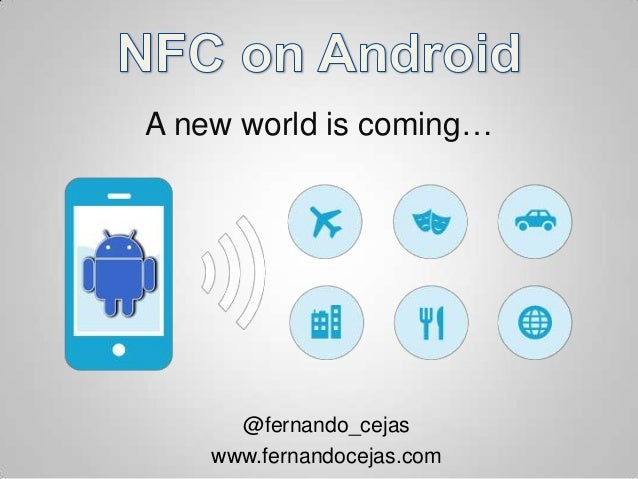 A new world is coming…      @fernando_cejas    www.fernandocejas.com