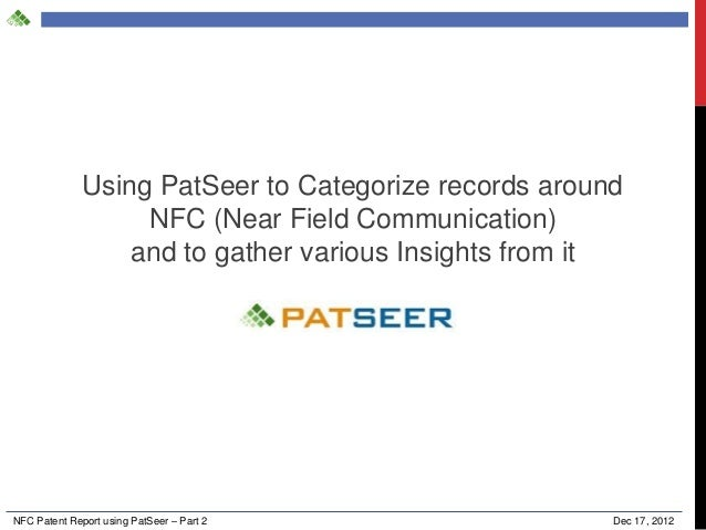 Using PatSeer to Categorize records around NFC (Near Field Communication) and to gather various Insights from it  NFC Pate...