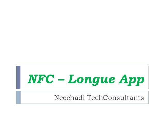 NFC – Longue App   Neechadi TechConsultants