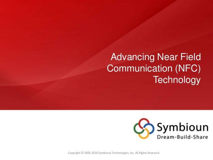 Advancing Near Field                             Communication (NFC)                                       TechnologyCopyr...