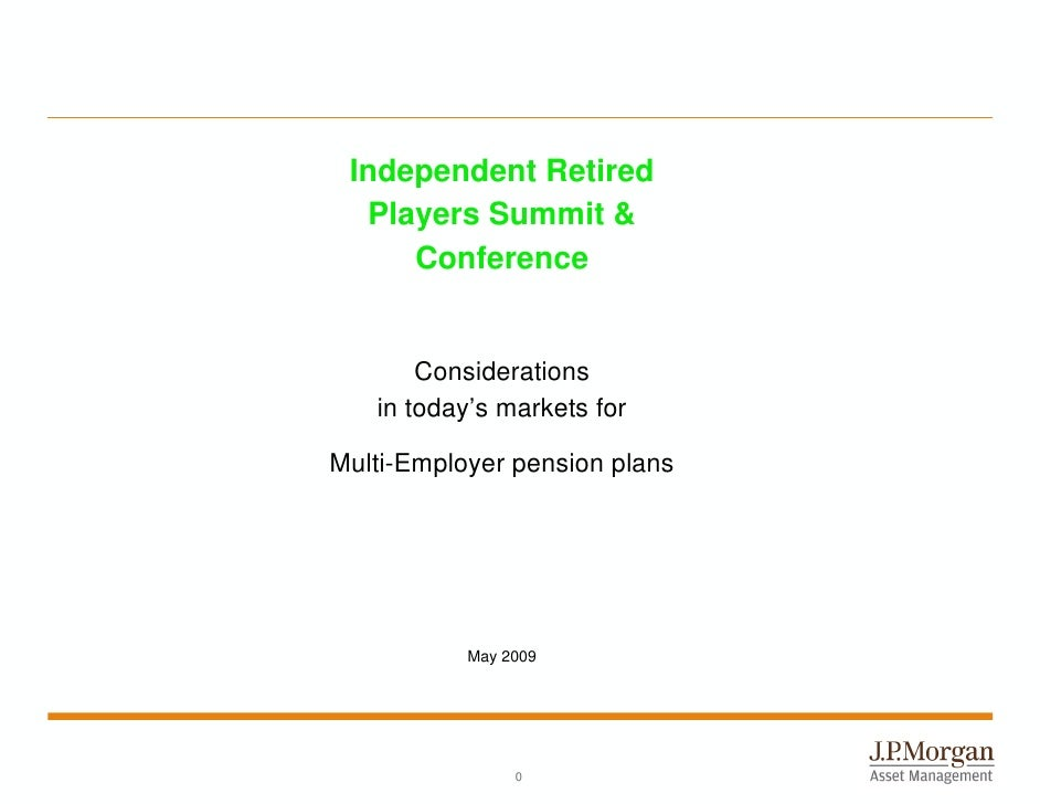 Independent Retired   Players Summit &      Conference          Considerations    in today's markets for  Multi-Employer p...
