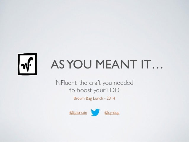 ASYOU MEANT IT… 