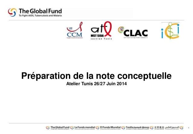 1  Préparation de la note conceptuelle  Atelier Tunis 26/27 Juin 2014