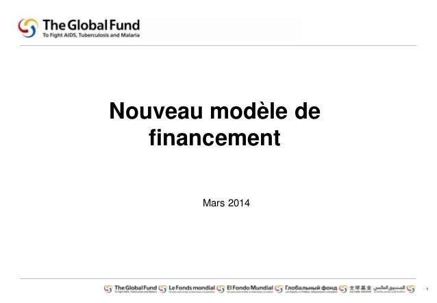 1  Nouveau modèle de  financement  Mars 2014