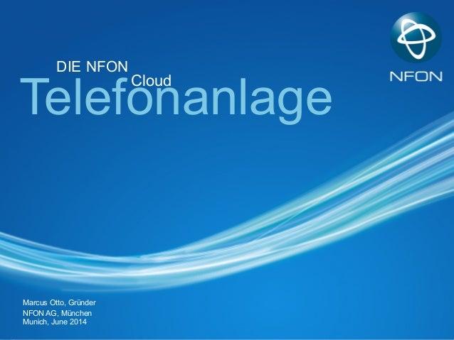 Marcus Otto, Gründer NFON AG, München Munich, June 2014 Telefonanlage Cloud DIE NFON