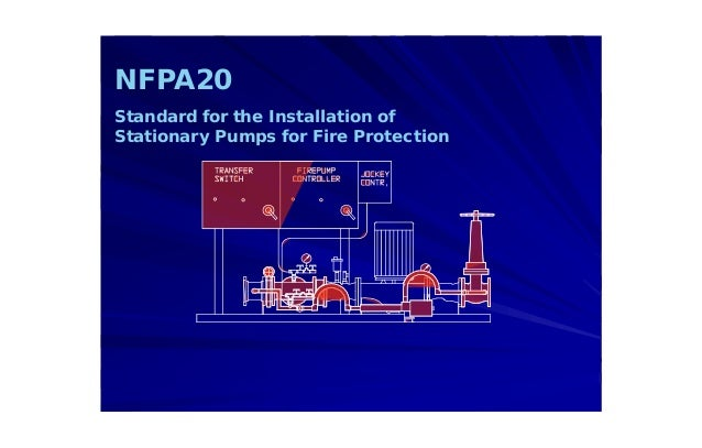 NFPA20 Standard for the Installation of Stationary Pumps for Fire Protection