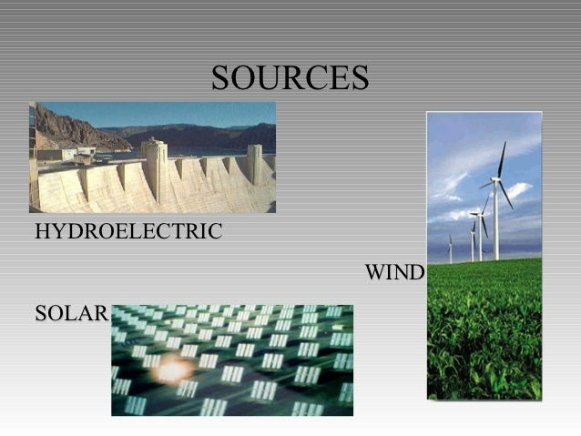 SOURCESHYDROELECTRIC                  WINDSOLAR