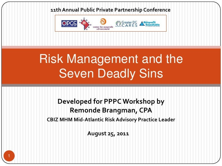 11th Annual Public Private Partnership Conference    Risk Management and the       Seven Deadly Sins         Developed for...