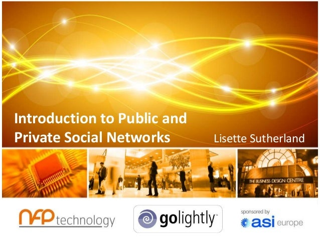 Introduction to private vs public social networks