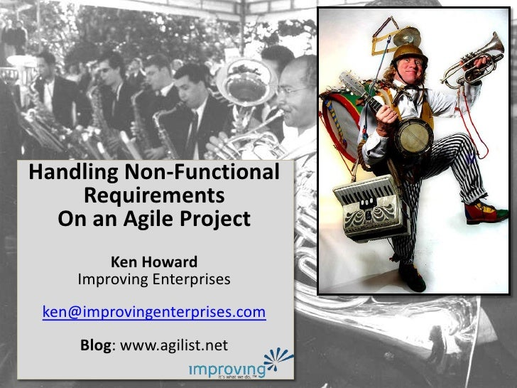 Handling Non-Functional Requirements<br />On an Agile Project<br />Ken Howard<br />Improving Enterprises<br />ken@improvin...