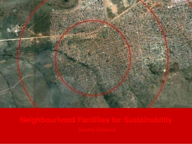 Neighbourhood Facilities for Sustainability Jeremy Gibberd