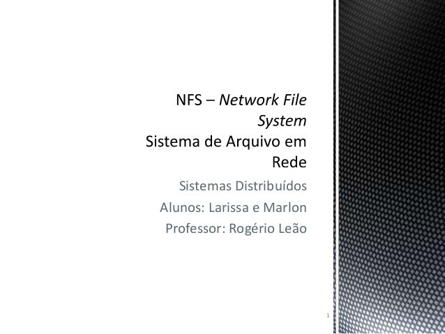 Sistemas Distribuídos Alunos: Larissa e Marlon Professor: Rogério Leão  1
