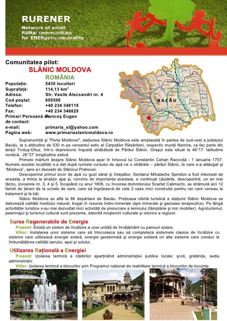 Comunitatea pilot:              SLĂNIC MOLDOVA                       ROMÂNIA Populaţie:       5430 locuitori Suprafaţă:   ...
