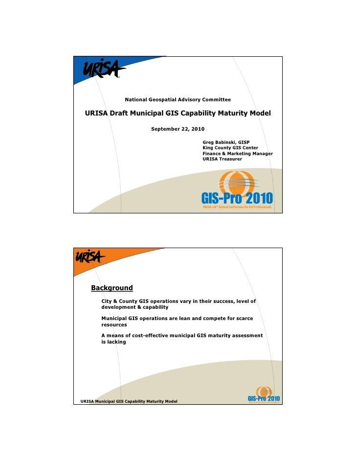 National Geospatial Advisory Committee    URISA Draft Municipal GIS Capability Maturity Model                             ...