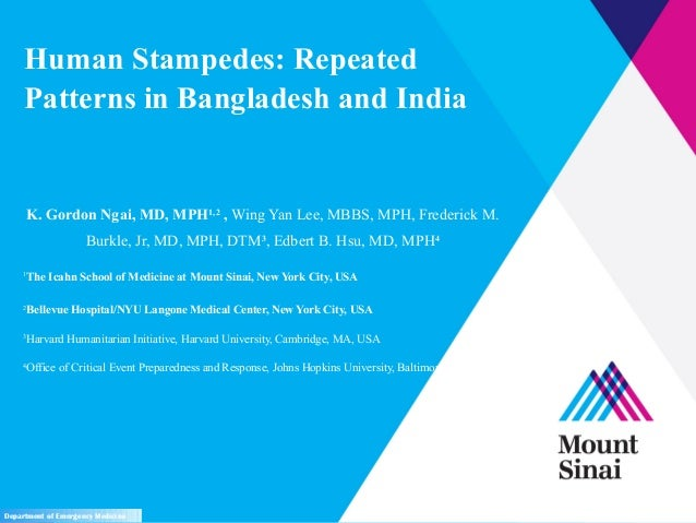 Human Stampedes: RepeatedPatterns in Bangladesh and IndiaK. Gordon Ngai, MD, MPH1,2, Wing Yan Lee, MBBS, MPH, Frederick M....