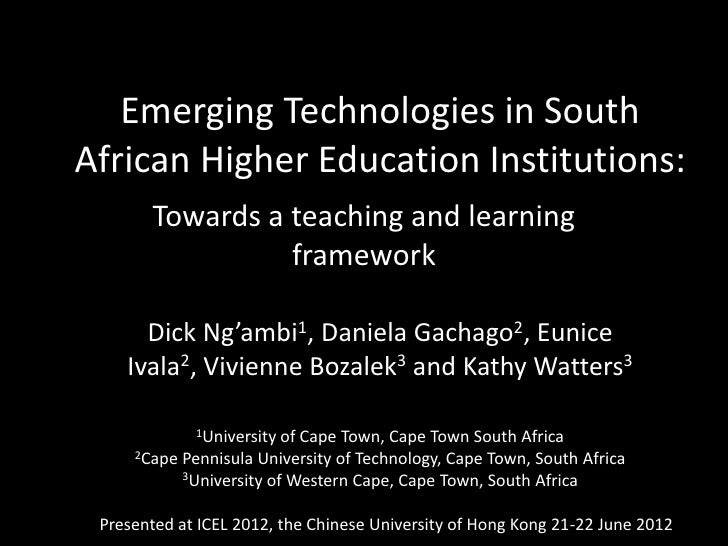 Emerging Technologies in SouthAfrican Higher Education Institutions:       Towards a teaching and learning                ...