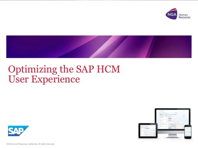 NGA Human Resources confidential. All rights reserved. Optimizing the SAP HCM User Experience