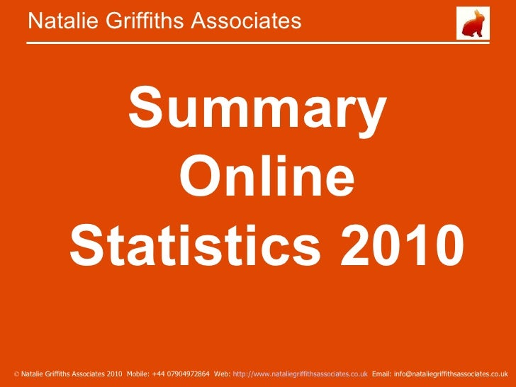 <ul><li>Summary Online Statistics 2010 </li></ul>Natalie Griffiths Associates