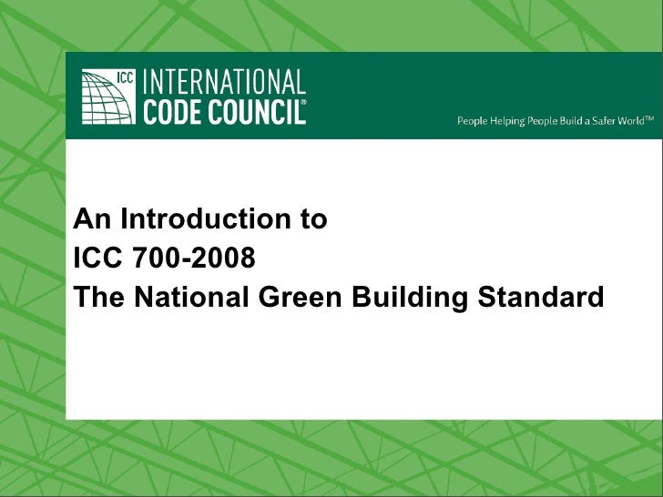 ICC/NAHB-700 An Introduction to ICC 700-2008 The National Green Building Standard