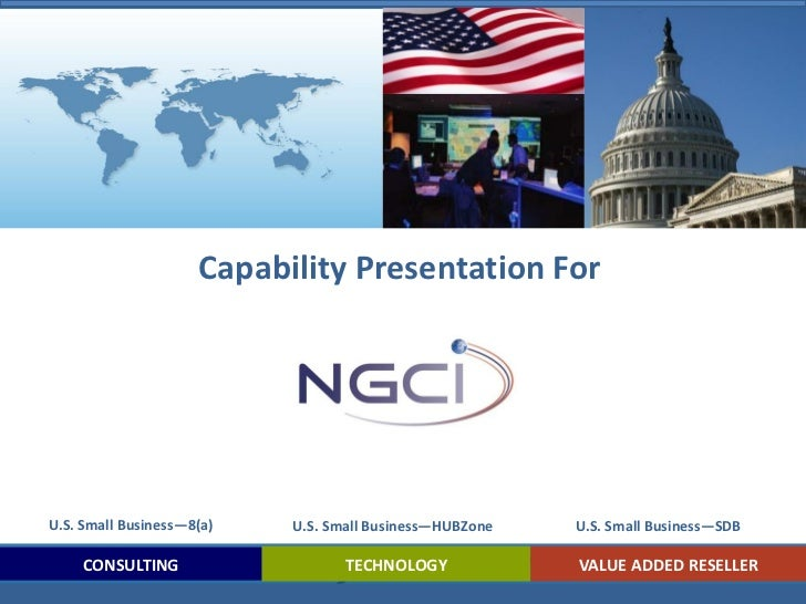 Capability Presentation ForU.S. Small Business—8(a)   U.S. Small Business—HUBZone   U.S. Small Business—SDB     CONSULTING...