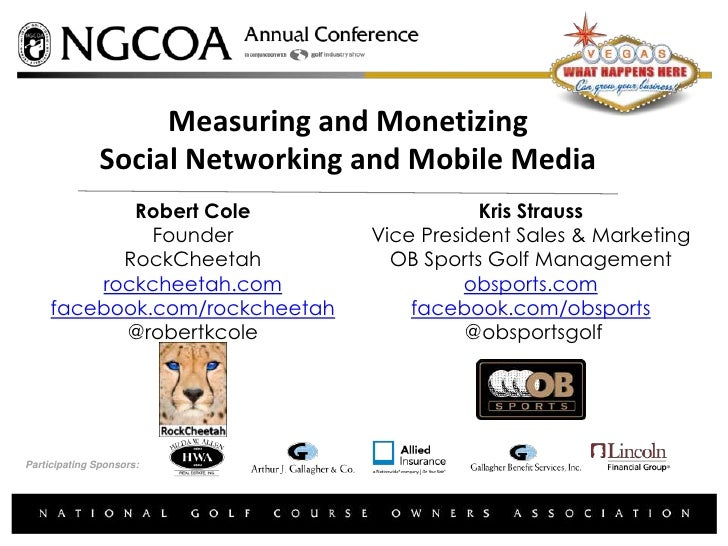 Measuring and Monetizing               Social Networking and Mobile Media            Robert Cole                     Kris ...