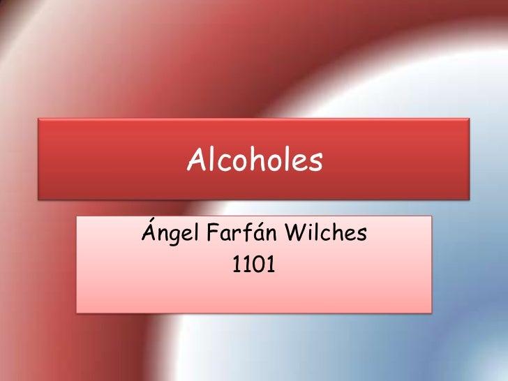 AlcoholesÁngel Farfán Wilches        1101