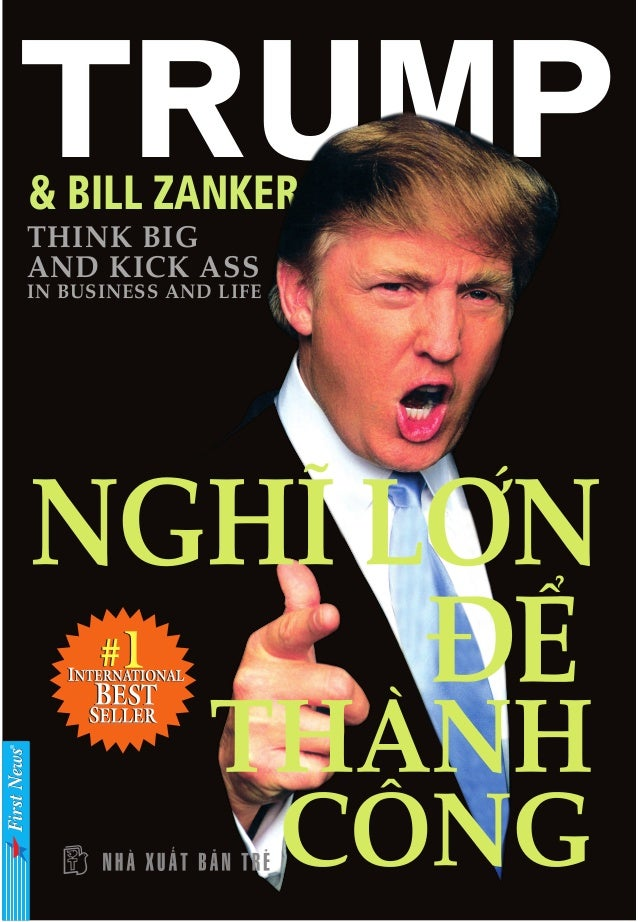 TRUMP& BILL ZANKER THINK BIG AND KICK ASS IN BUSINESS AND LIFE