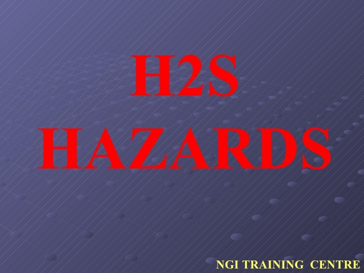H2S HAZARDS NGI TRAINING  CENTRE