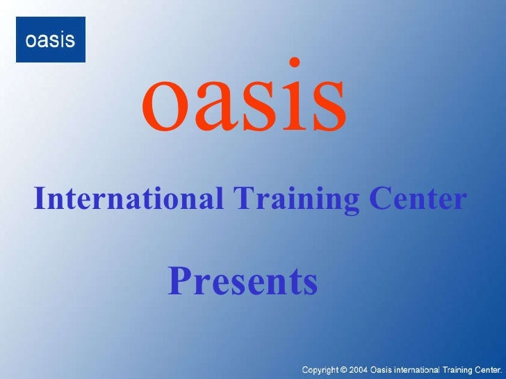 oasis International Training Center Presents