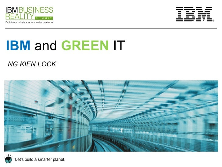 IBM and GREEN IT; Green IT – How to Make IT Work and Save Money