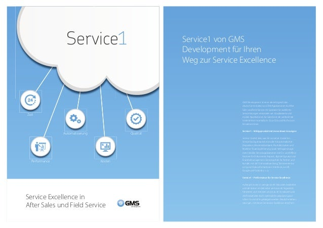 Service Excellence in After Sales und Field Service Performance Zeit Qualität Kosten Service1 Automatisierung GMS Developm...
