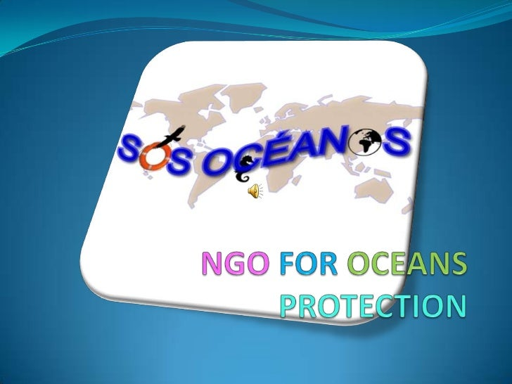 WHAT DO THEY DO? They protect the oceans and seas by making projects  of differents kinds. Project E.N.E.R.W.A.R.E: It i...