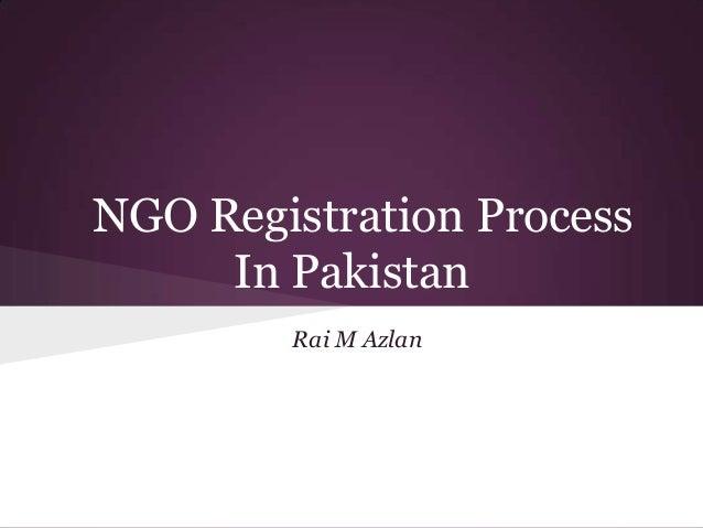 NGO Registration Process     In Pakistan        Rai M Azlan