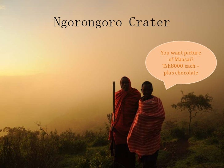 Ngorongoro Crater<br />You want picture of Maasai? Tsh8000 each – plus chocolate<br />