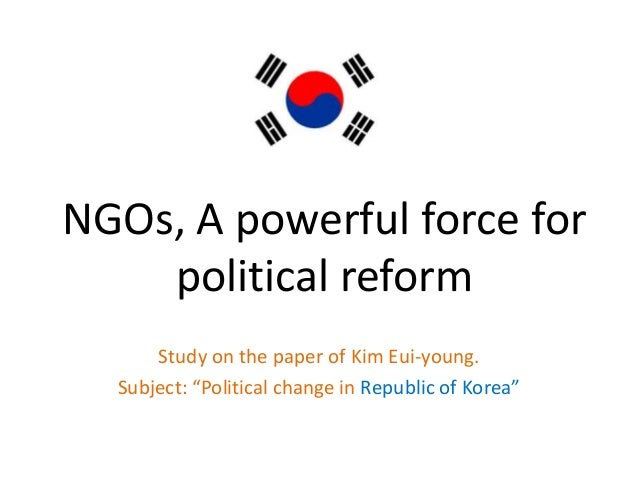 """NGOs, A powerful force forpolitical reformStudy on the paper of Kim Eui-young.Subject: """"Political change in Republic of Ko..."""